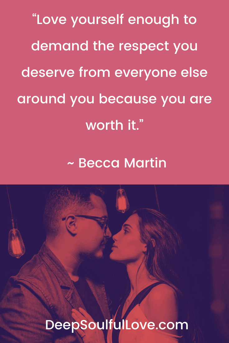 Becca Martin Love Yourself Enough To Demand the Respect Quote
