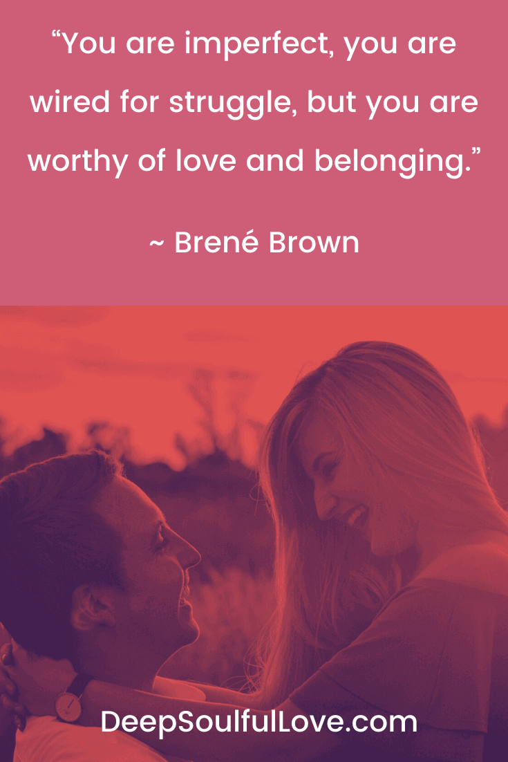 Brené Brown You are Worthy of Love and Belonging Quote