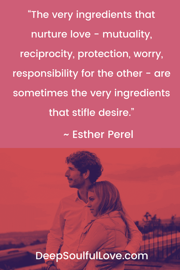 Esther Perel The Very Ingredients That Nurture Love Quote