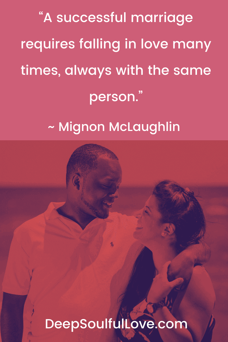 A successful marriage requires falling in love many times, always with the same person Mignon McLaughlin Quote